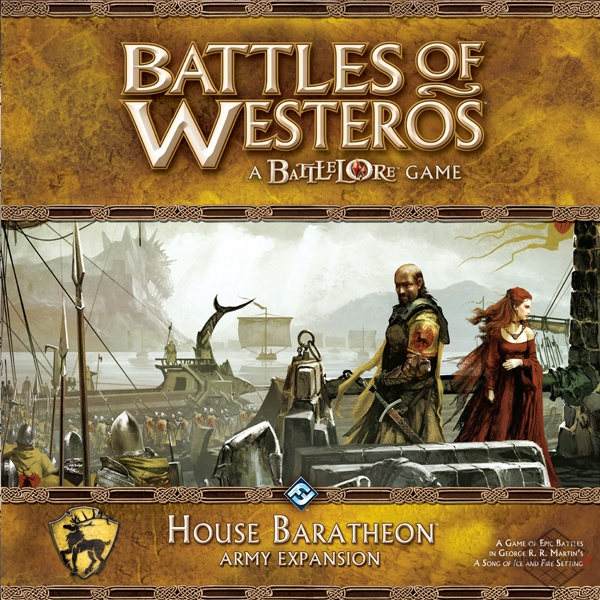 BATTLES OF WESTEROS - HOUSE BARATHEON